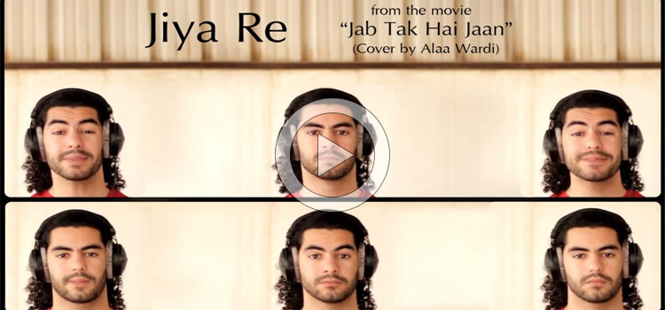Jiya Re (Jab Tak Hai Jaan) – Cover by Alaa Wardi (Video)