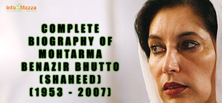 Benazir Bhutto Biography – Prime Minister (1953–2007)