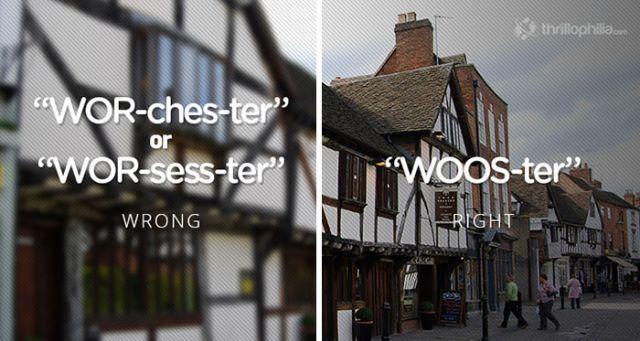 Worcester, UK. Mispronouncing