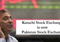 Karachi Stock Exchange is now Pakistan Stock Exchange