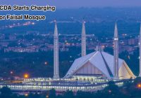 Now CDA Starts Charging For Faisal Mosque